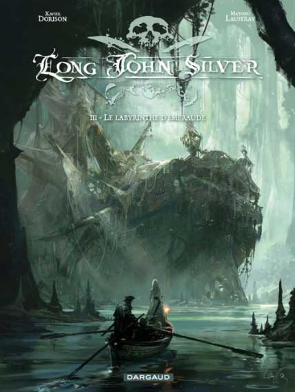 Long John Silver, tome 3 : Le labyrinthe d'émeraude