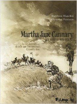 Martha Jane Cannary, tome 2 : Les années 1870 – 1876
