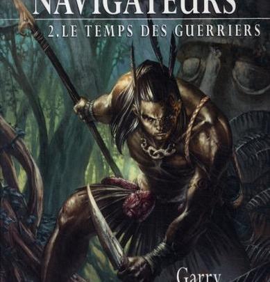 Les rois navigateurs, tome 2 : Le temps des guerriers