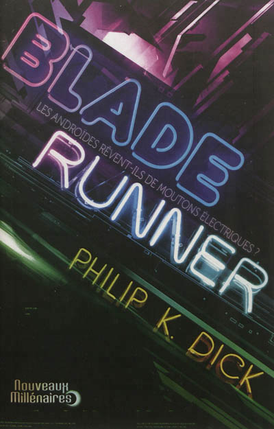 Les Androïdes rêvent-ils de moutons électriques ? / Blade Runner
