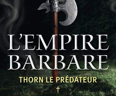 L'empire barbare, tome 1 : Thorn le prédateur