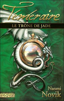 Téméraire, tome 2 : Le trône de jade