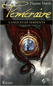 Téméraire, tome 6 : Langues de serpents