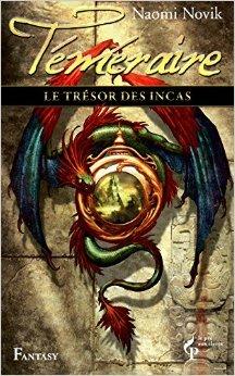 Téméraire, tome 7 : Le trésor des Incas