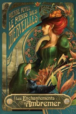 Le Paris des Merveilles, tome 1 : Les Enchantements d'Ambremer