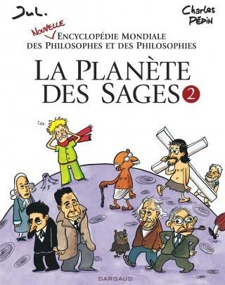 La planète des sages : Encyclopédie mondiale des philosophes et des philosophies, tome 2