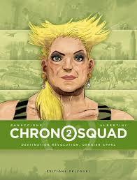 Chronosquad, tome 2 : Destination révolution, dernier appel