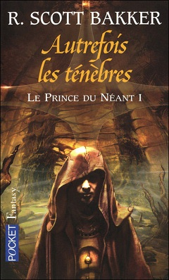 Le Prince du néant, tome 1 : Autrefois les ténèbres