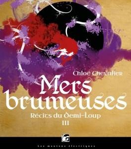 Récits du Demi-Loup, tome 3 - Mers brumeueses
