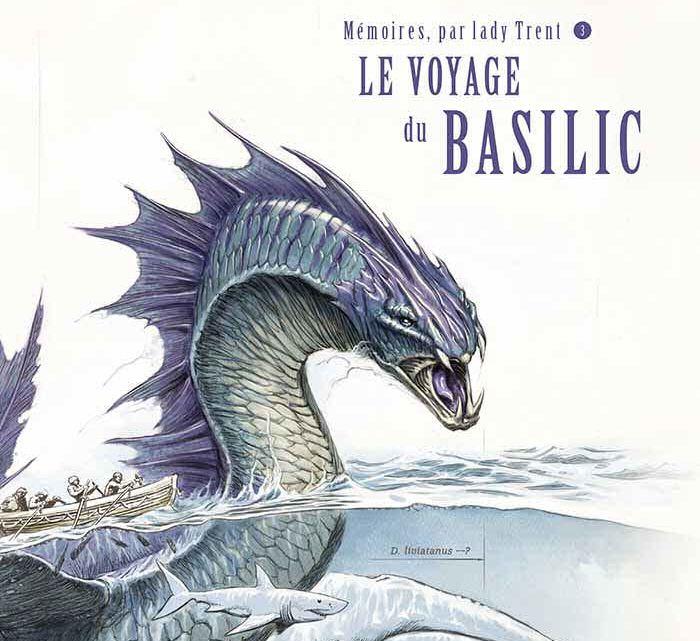 Mémoires par Lady Trent, tome 3 : Le voyage du Basilic