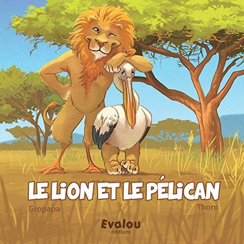 Le Lion et le Pélican