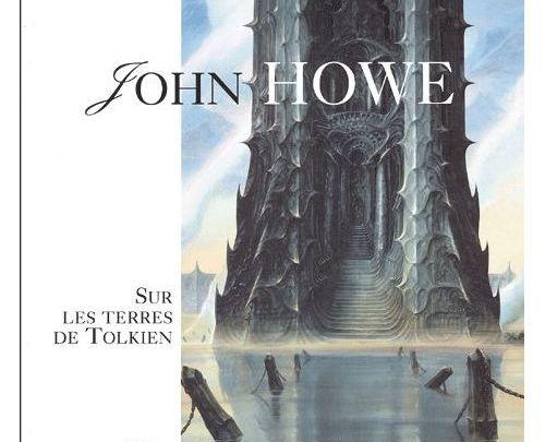 John Howe. Sur les Terres de Tolkien