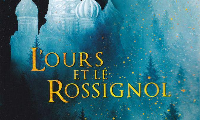 Trilogie d'une nuit d'hiver, tome 1 : L'ours et le rossignol