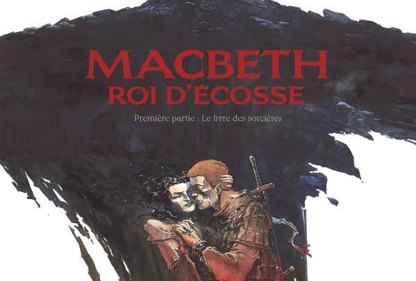 Macbeth, roi d'Écosse, tome 1 : Le livre des sorcières