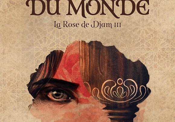 La rose de Djam, tome 3 : Le Pôle du monde