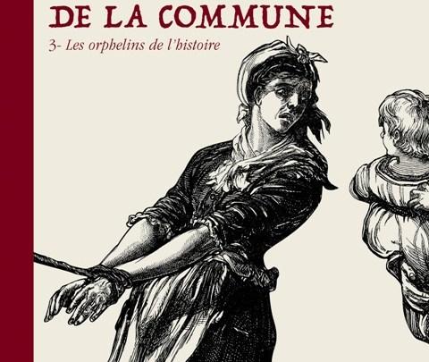 Les Damnés de la Commune, tome 3 : Les orphelins de l'Histoire