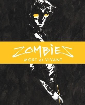 Zombies, Mort et Vivant