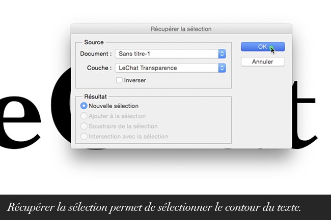 Récupérer la sélection permet de sélectionner le contour du texte.