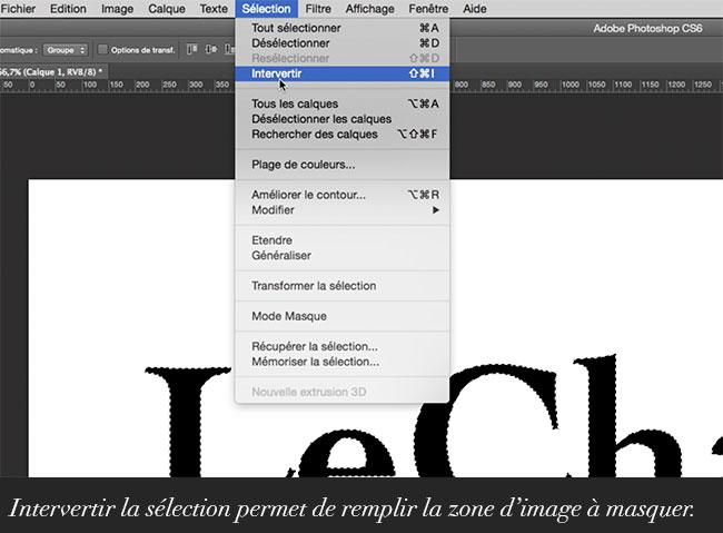 Intervertir la sélection permet de remplir la zone d'image à masquer.