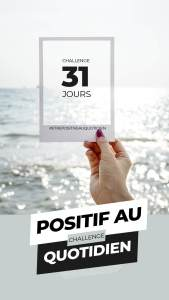 CHALLENGE POSITIVE AU QUOTIDIEN
