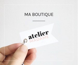 BOUTIQUE ATELIER MADAME
