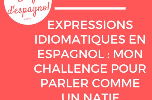 challenge expressions idiomatiques en espagnol