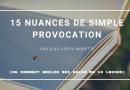 15 nuances de simple provocation - Le blog du hérisson