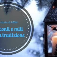 Le storie di LBSN: racconti e miti della tradizione