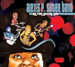 ALEXIS P. SUTER BAND - Don't ya' tell