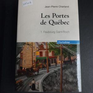 Les portes de Québec, tome 1