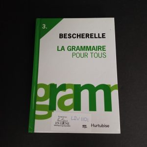 Bescherelle, tome 3 : la grammaire pour tous