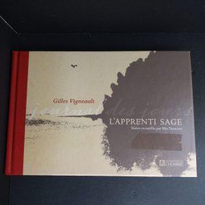 Gilles Vigneault, l'apprenti sage : journal des jours
