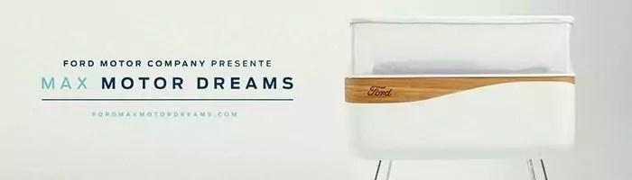 Ford Max Motor Dreams