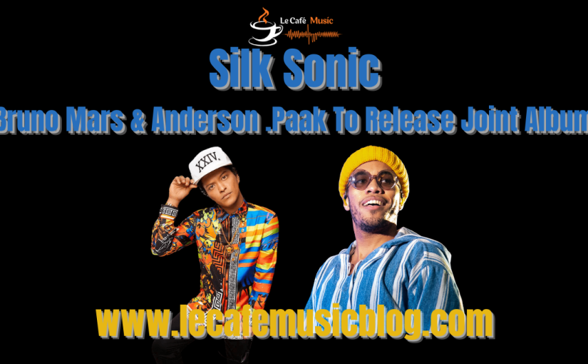 Silk Sonic: Bruno Mars & Anderson .Paak Announce Joint Album