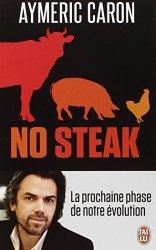 """[Livre] """"No steak"""" d'Aymeric Caron, à mettre entre toutes les mains"""