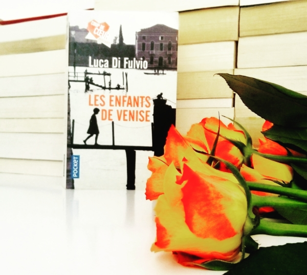 Avis de lecture sur le roman les enfants de venise de luca di fulvio
