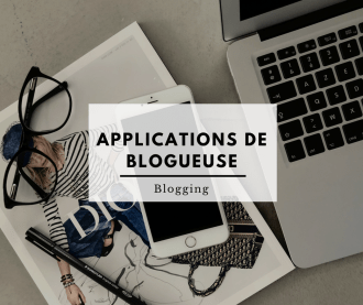 Applications de blogueuse - blogging