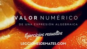 Ejercicios resueltos de valor numérico de una expresión algebraica
