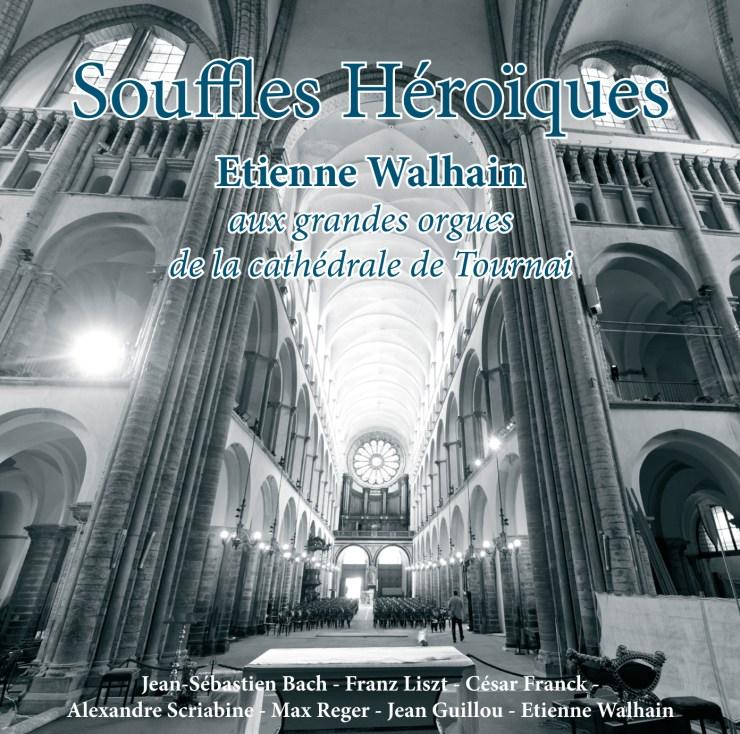 Souffles éroïques, Les orgues de la Cathédrale Notre-Dame de Tournai