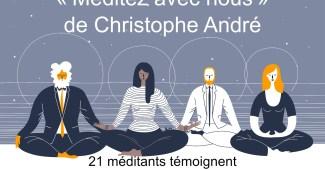 """""""Méditez avec nous"""" de Christophe André"""