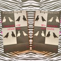 Birgit Rabisch: Wir kennen uns nicht