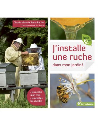 Installer Une Ruche Dans Son Jardin : installer, ruche, jardin, J'installe, Ruche, Jardin, Récolte, Miel,, Protège, Abeilles