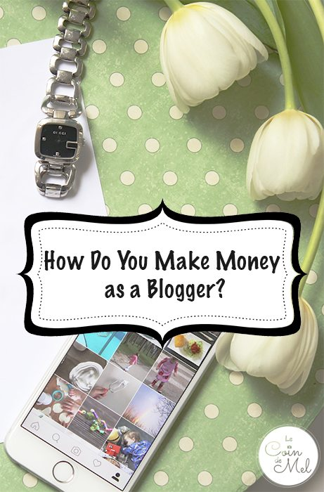 How Do You Make Money as a Blogger? Is it actually possible to make money as a blogger? 12 ways to make money through blogging, over 20 tips to be chosen by brands and tips to get the fees you deserve