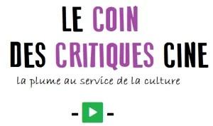 ★Le Coin des Critiques Ciné★