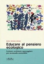 """Il nuovo libro sull'educazione ambientale: """"Educare al pensiero ecologico"""""""