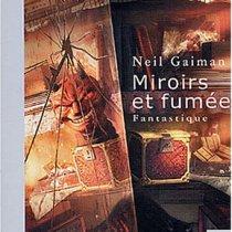 Miroir et fumées de Neil Gaiman