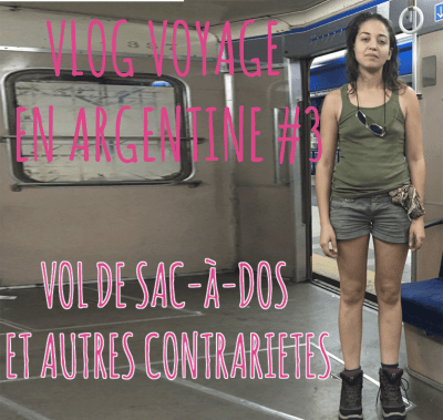 Mon voyage en Sac à Dos en Argentine