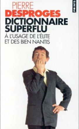 dictionnaire superflu a l usage de l elite et des - Dictionnaire superflu à l'usage de l'élite et des bien nantis