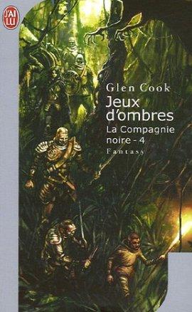 jeux d ombres - La Compagnie Noire - vol.4 - Jeux d'ombres