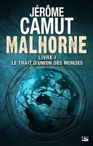 Malhorne T.1, Le trait d'union des mondes